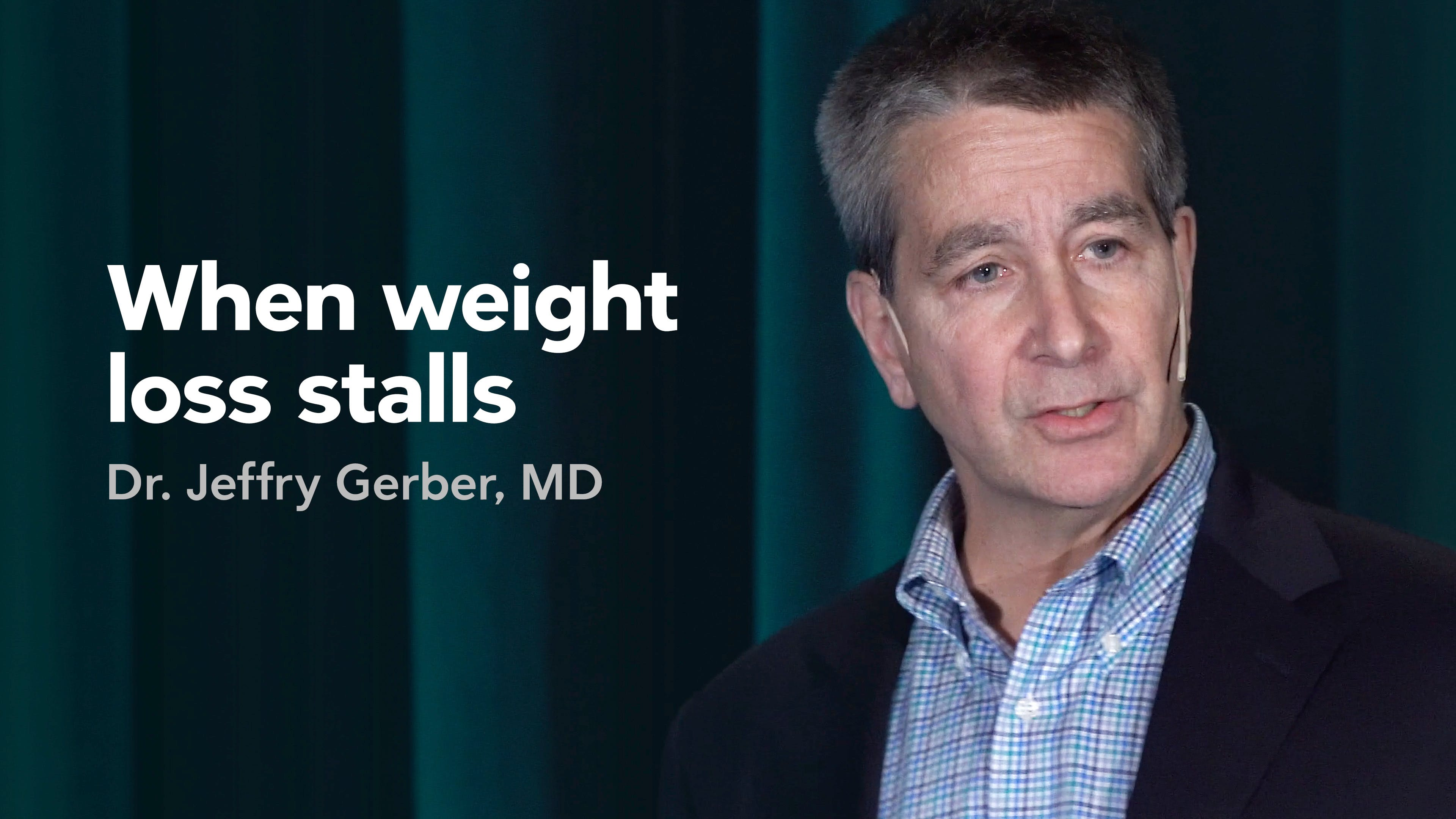 When weight loss stalls – Jeffry Gerber