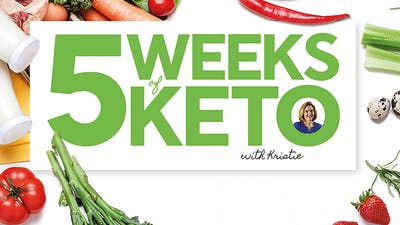 Prepare for 5 Weeks of Keto with Kristie