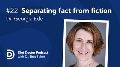 Diet Doctor Podcast #22 – Dr. Georgia Ede