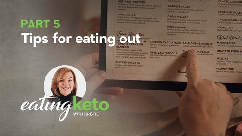 Tips for eating out - part 5 of eating keto with Kristie
