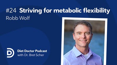 Diet Doctor Podcast #24 – Robb Wolf