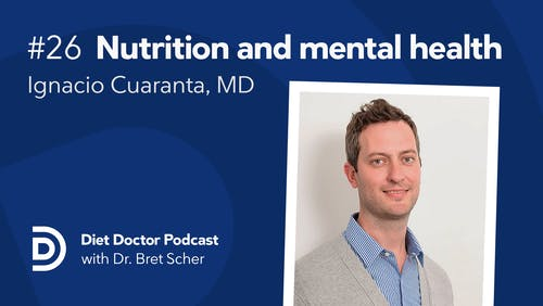 Diet Doctor Podcast #26 – Dr. Ignacio Cuaranta