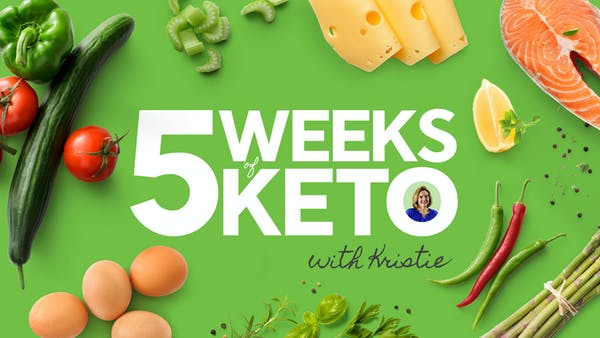 5 Weeks of Keto with Kristie