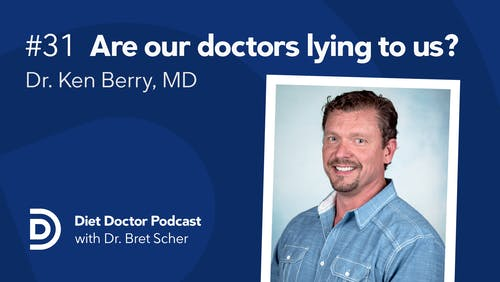 Diet Doctor Podcast #31 – Dr. Ken Berry