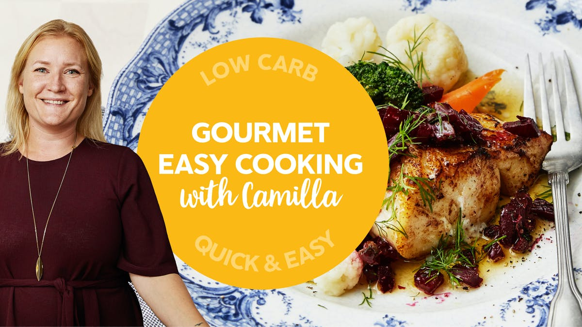 Low-carb meal plan: Gourmet but easy cooking with Camilla
