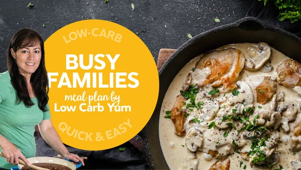 New exclusive meal plan for busy families by Low Carb Yum