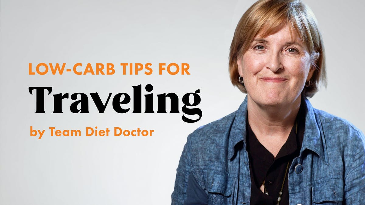 Low-carb tips for traveling by Team Diet Doctor