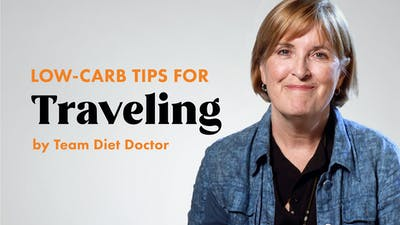 Low-carb tips with team Diet Doctor – Traveling
