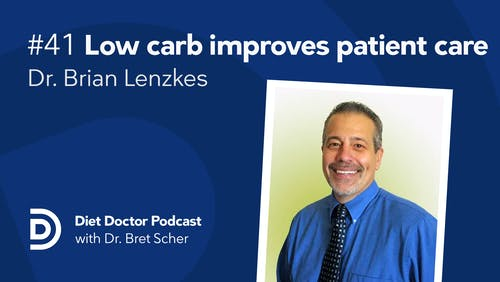Diet Doctor Podcast #41 with Brian Lenzkes