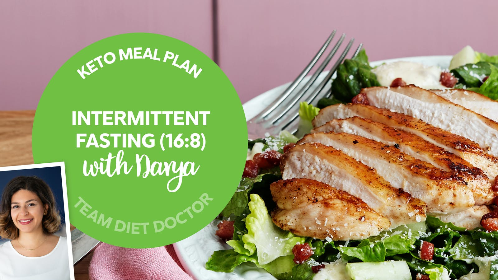 Keto Meal Plan Intermittent Fasting 16 8 With Darya Diet Doctor