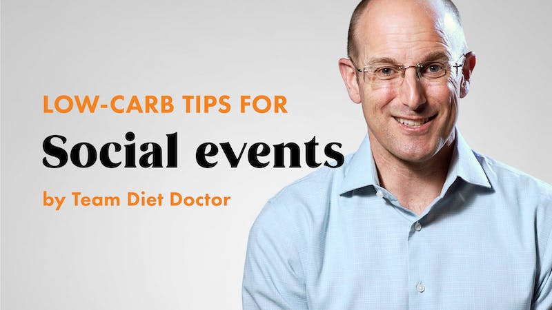 Low-carb tips for social events with Team Diet Doctor