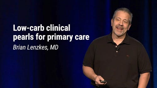 Brian Lenzkes, MD – Low-carb clinical pearls for primary care (LCD 2020)