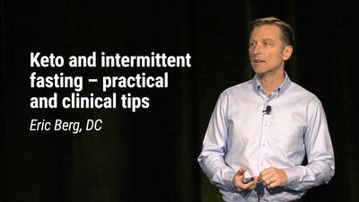 Eric Berg, DC – Keto and intermittent fasting – practical and clinical tips (LCD 2020)