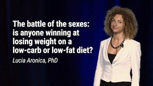 Lucia Aronica博士——性别之战:低碳水化合物或低脂饮食是否会减肥成功?2020年(LCD)