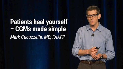 Mark Cucuzzella, MD, FAAFP – Patients Heal Yourself – CGMs Made Simple (LCD 2020)