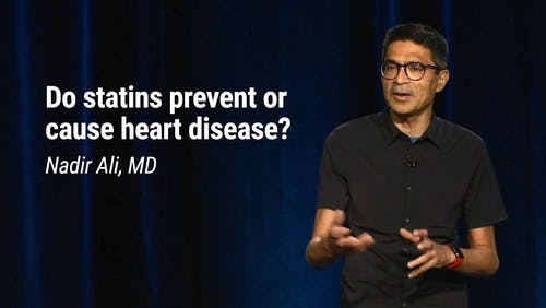 Nadir Ali, MD – Do statins prevent or cause heart disease? (LCD 2020)