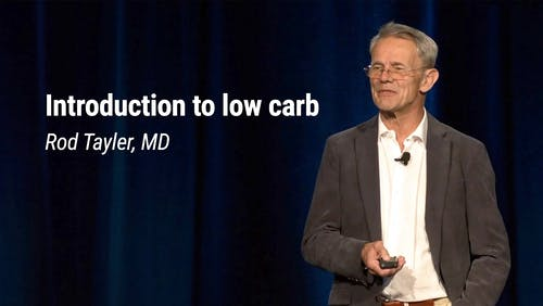 Rod Tayler, MD – Introduction to Low Carb (LCD 2020)