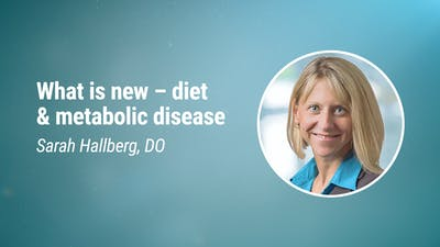 Sarah Hallberg, DO – What is new – diet and metabolic disease (LCD 2020)