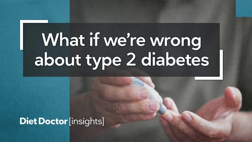 What if we're wrong about type 2 diabetes treatment?