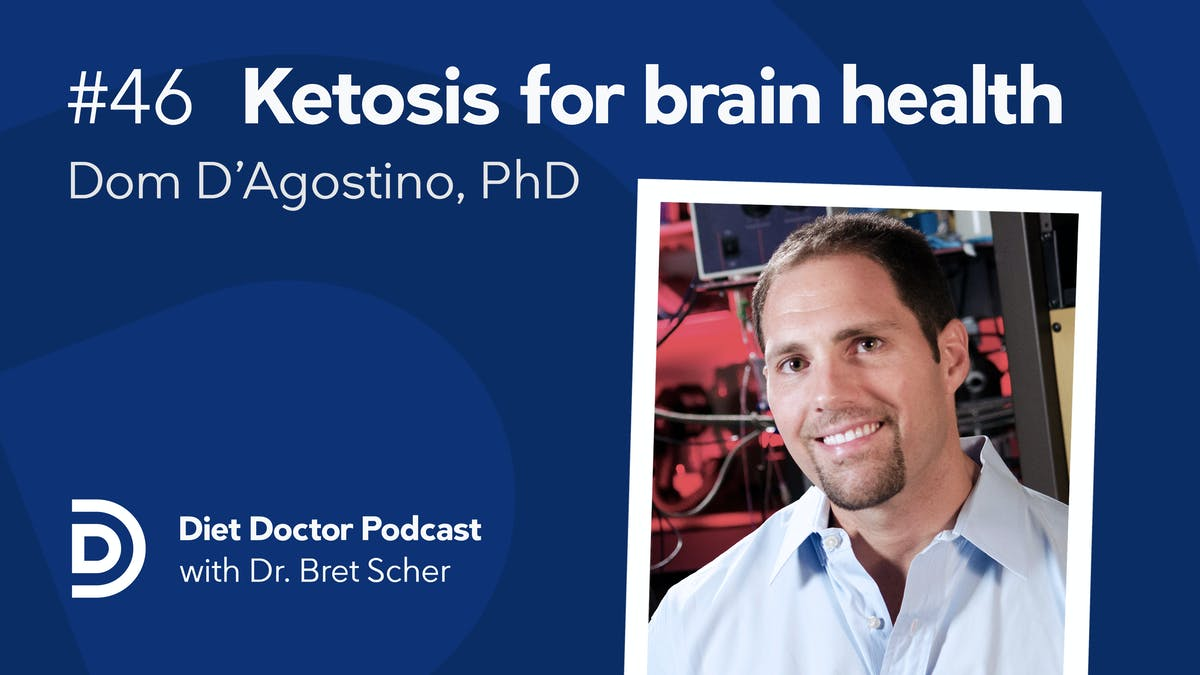 Diet Doctor Podcast #46 with Dom D'Agustino, PhD