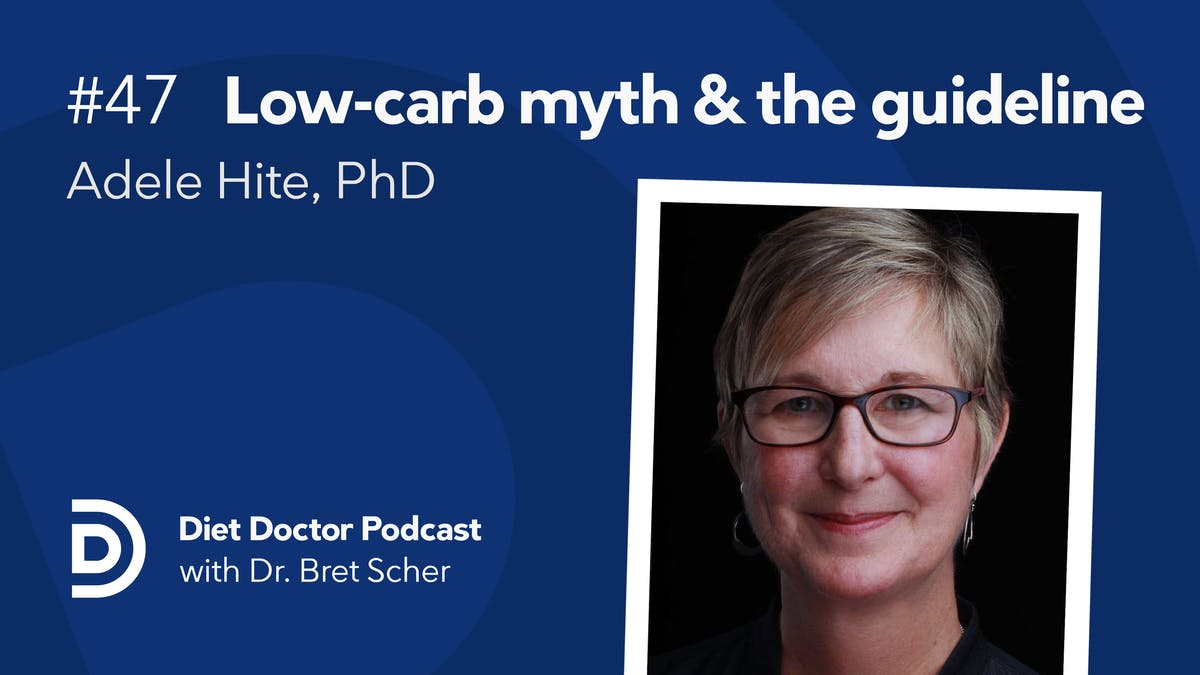 Diet Doctor podcast #47 — Adele Hite, PhD