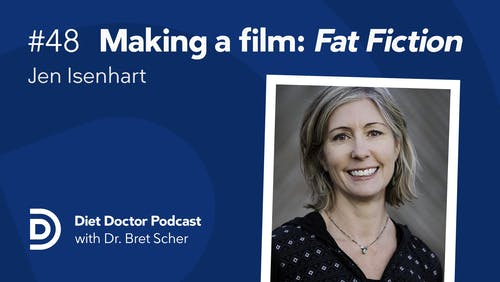 Diet Doctor Podcast with Jen Isenhart (Episode 48)