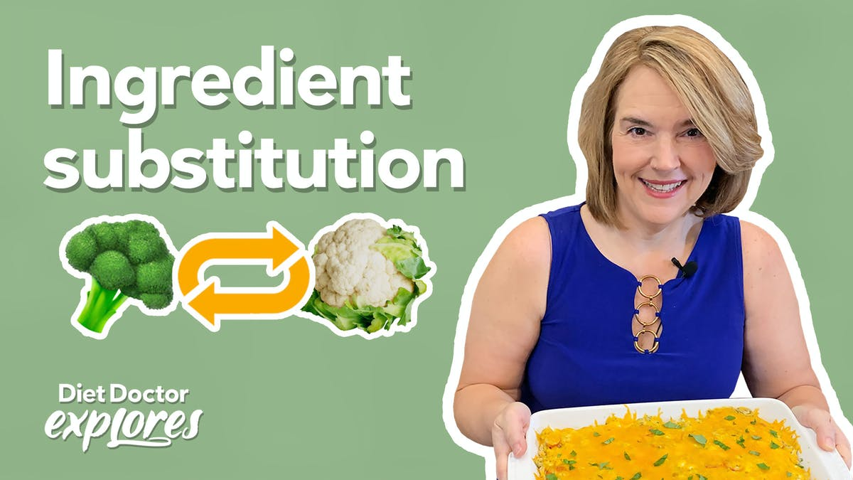 5 tips for successful ingredient substitutions - Diet Doctor Explores