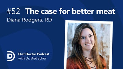 Diet Doctor Podcast - Episode 52 with Diana Rodgers