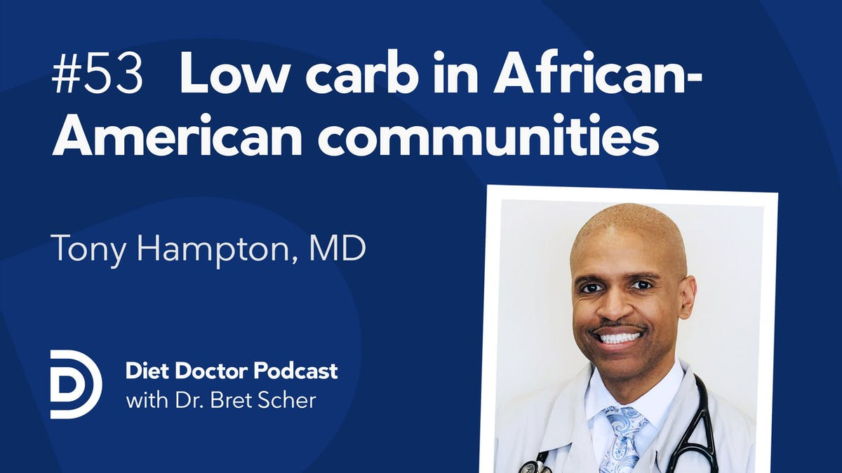 Diet Doctor Podcast #53 — Tony Hampton, MD