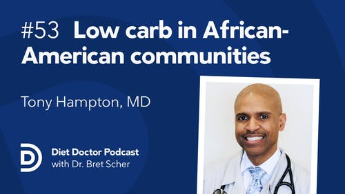 Diet Doctor Podcast – Episode 53 with Tony Hampton, MD