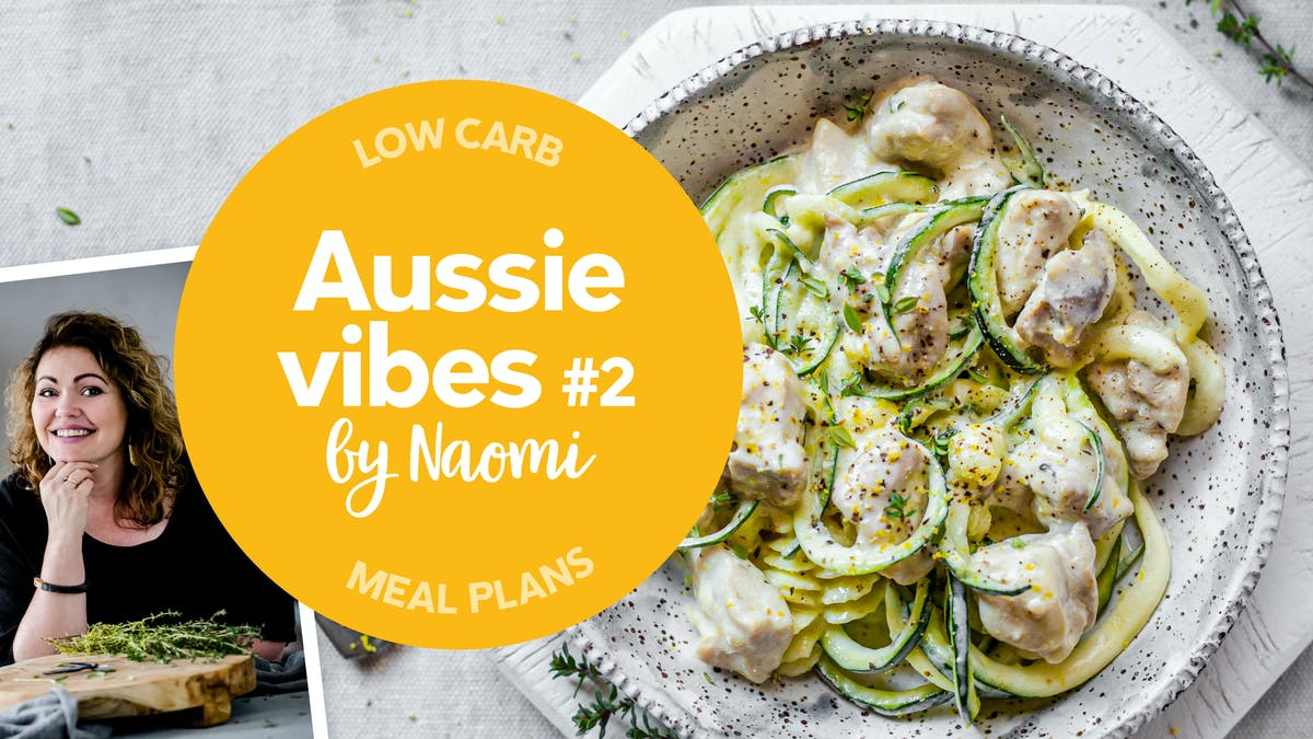 Low carb: Aussie vibes with Naomi #2