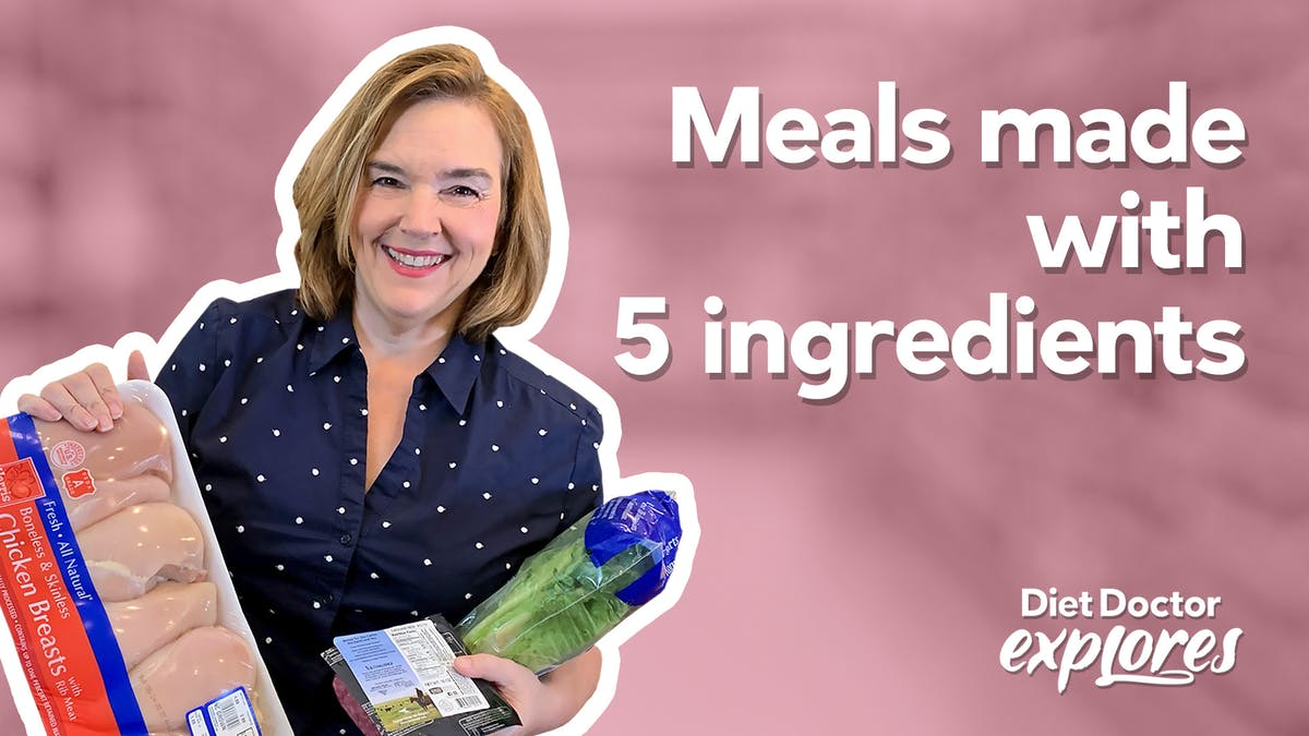 Meal plans with 5 ingredients (or less!) — Diet Doctor Explores