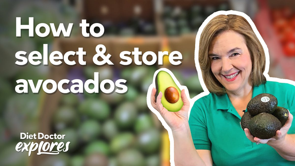 Tips for selecting and storing avocados – Diet Doctor Explores