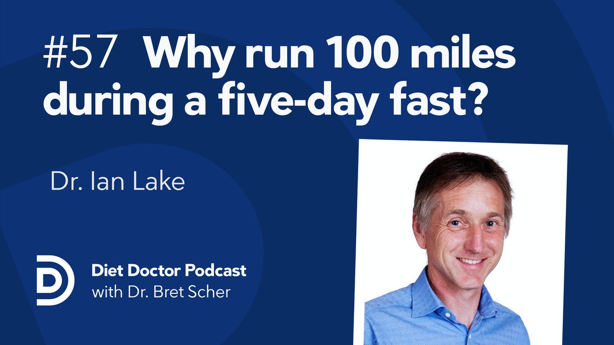 Diet Doctor Podcast #57 — Dr. Ian Lake