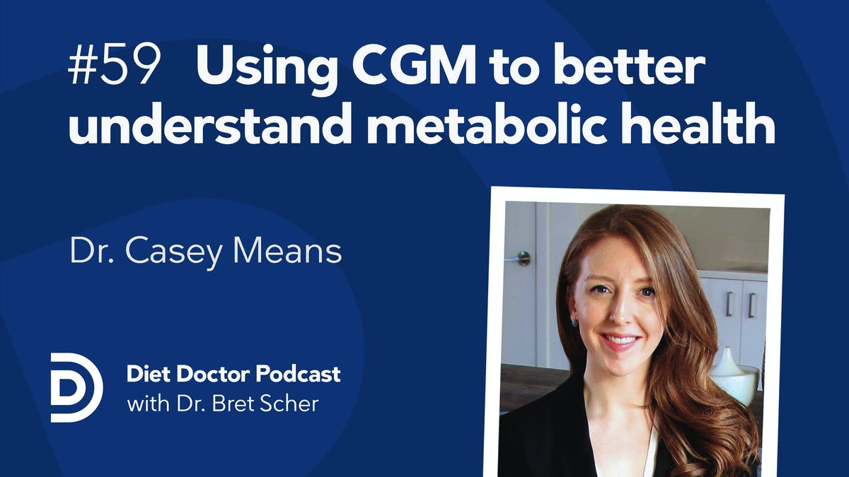 Diet Doctor Podcast #59 — Dr. Casey Means