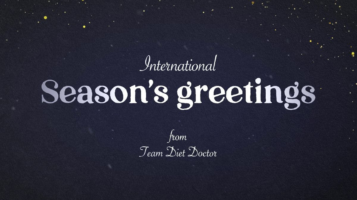 Happy holidays from Diet Doctor!