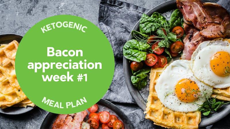 New keto meal plan: Bacon appreciation week #1