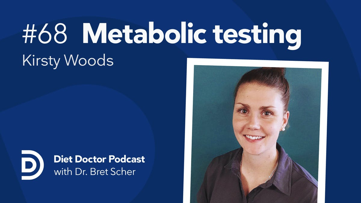 Diet Doctor Podcast #68 — Kirsty Woods