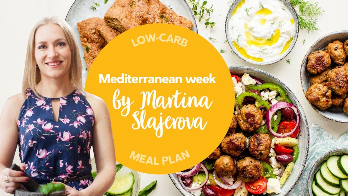 DD+ Low-carb meal plan: Mediterranean week with Martina Slajerova