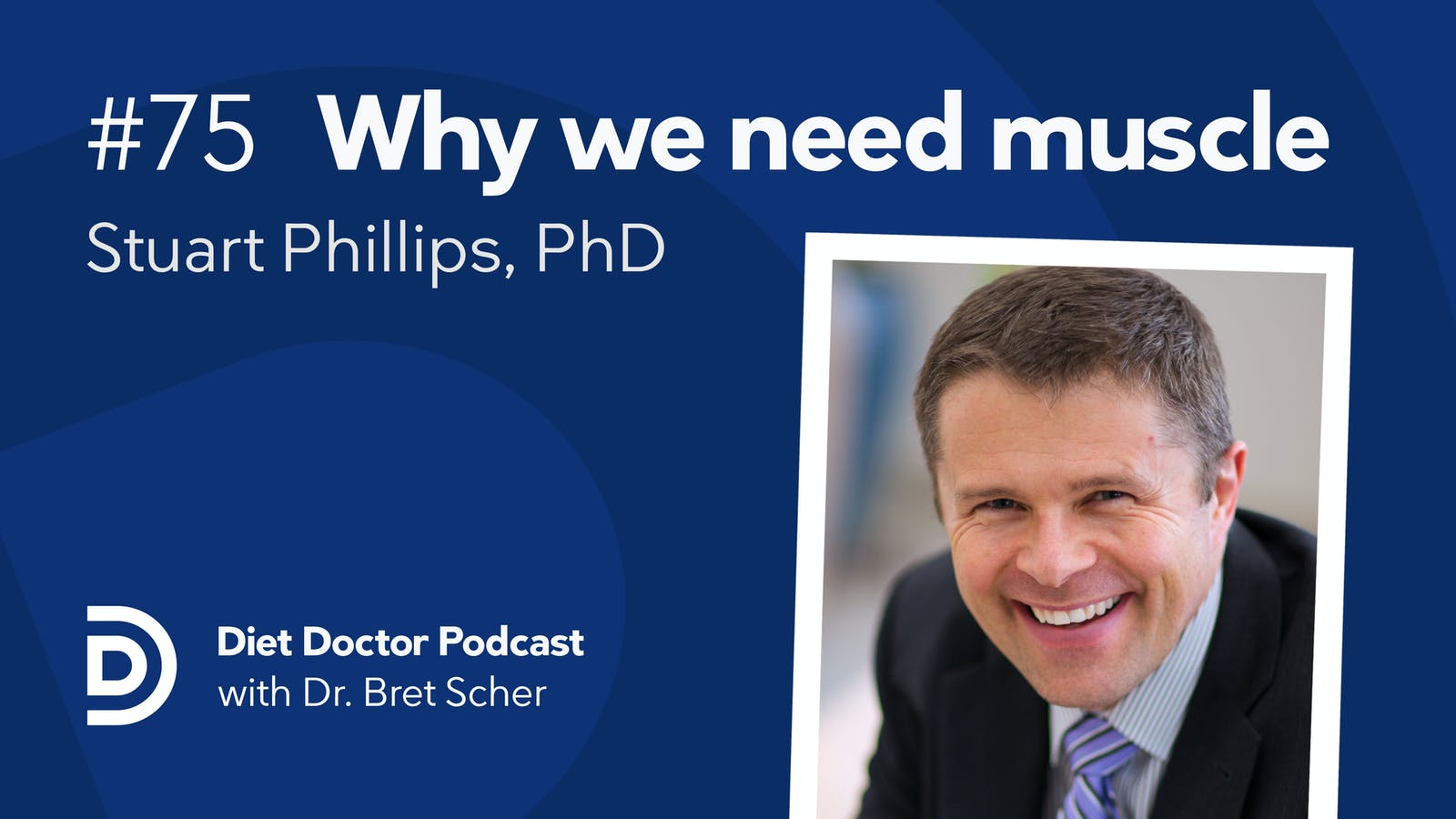 Diet Doctor Podcast #75 — Why we need muscle – Diet Doctor