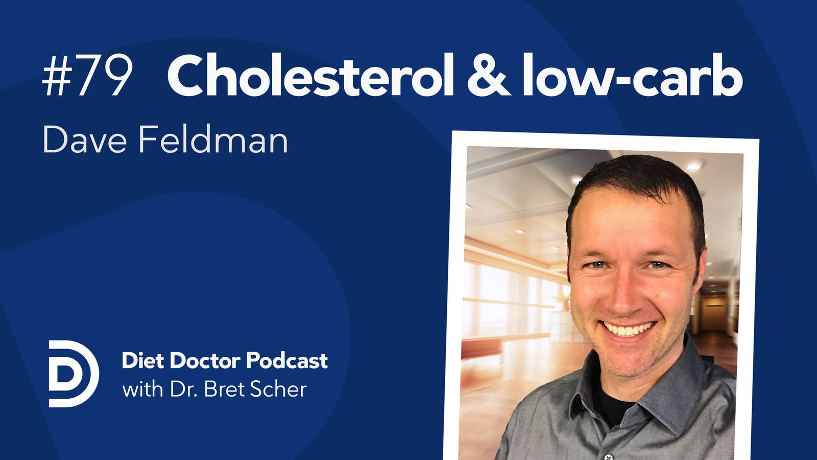 Diet Doctor Podcast #79 — High cholesterol and low-carb diets