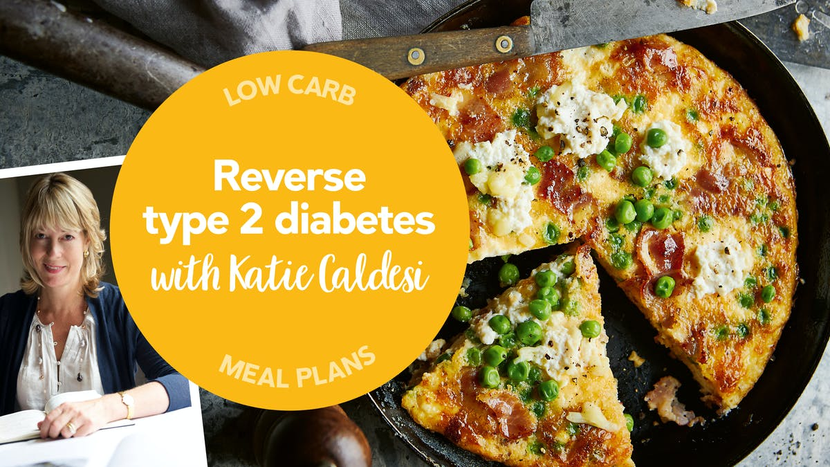 DD+ Low carb meal plan: Reverse type 2 diabetes with Katie Caldesi