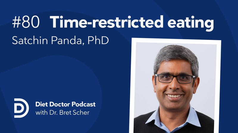 Diet Doctor Podcast #80 - Time-restricted eating