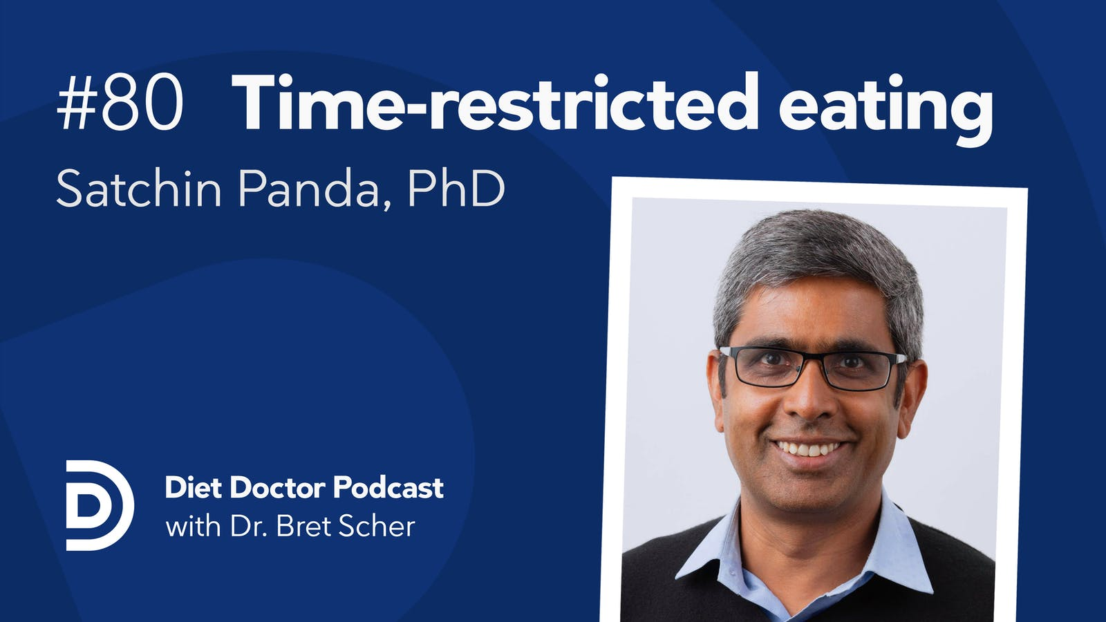 Diet Doctor Podcast #80 — The science of time-restricted eating