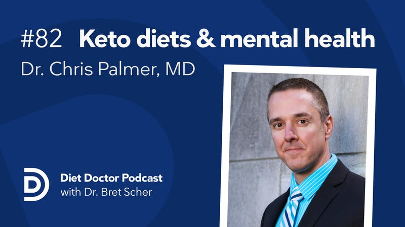 Diet Doctor Podcast #82 — Ketogenic diets and mental health