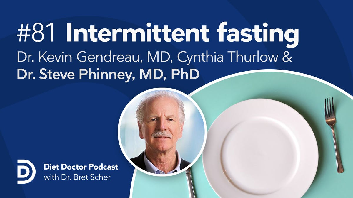 Diet Doctor Podcast #81 — Intermittent fasting: Clinical pearls and precautions